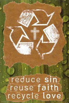 Reduce Sin, Reuse Faith, Recycle Love - Christian bulletin board idea. More