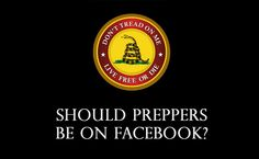 Should Preppers be on Facebook?