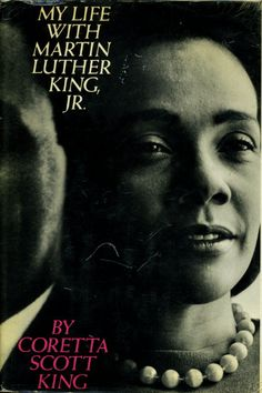 My Life with Martin Luther King, Jr., by Coretta Scott King