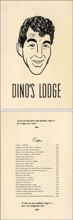 Dino's Lodge menu — Dean Martin's real-life restaurant, located at 8524 Sunset Boulevard in Hollywood, was featured in the TV series 77 Sunset Strip. The show's character 'Kookie', played by Ed Byrnes, was a pseudo-hipster working a a valet at Dino's.