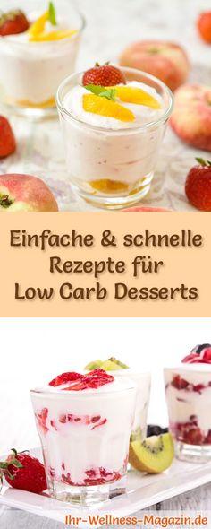 15 schnelle, einfache Low Carb Dessert-Rezepte: Kalorienreduziert, ohne Zusatz von Zucker, gesund, schnell und einfach ...