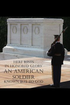 Tomb of the unknown soldiers. Guarded by an Honor Guard in Arlington ..Washington DC..I have seen this in person ..You need to also...