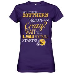 Check out Southern Women Are Crazy For LSU Football! - available for a limited time!