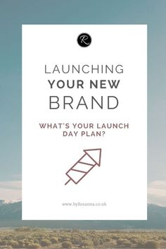 Launching your new brand! Steps & tips on how to create a buzz...