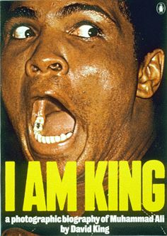 I am king : a photographic biography of Muhammad Ali / [compiled] by David King. Baltimore [etc. Intelligent Women, Penguin Books, Muhammad Ali, Graphic Designers, Baltimore, Biography, Penguins, David, King