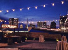 How about a rooftop #bourbon bar overlooking the #Nashville skyline? Fete Nashville nailed it!