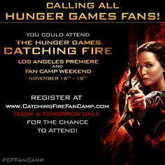 #CFFanCamp registration is now open for TODAY and TOMORROW ONLY! Apply for #CatchingFire Fan Camp for the chance to celebrate with the best fandom in the world AND attend the LA Premiere! - www.CatchingFireFanCamp.com