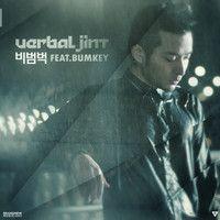 Verbal Jint- 비범벅 (Walking In The Rain) (Feat. Bumkey) by janedai on SoundCloud