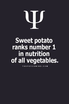Sweet potato ranks number 1 in nutrition of all vegetables.