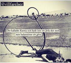 Villfarelser - Karma's a bitch Sarcastic Words, It Gets Better, Pissed Off, Funny Photos, Sarcasm, Karma, I Laughed, Jokes, Feelings