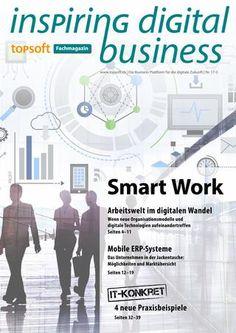 topsoft Fachmagazin 17-2  Smart Work: Arbeitswelt im digitalen Wandel Mobile ERP-Systeme Usabilty IT-Konkret: Fallstudien