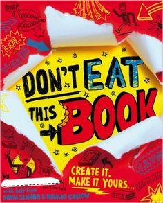 Don't Eat This Book: Amazon.co.uk: David Sinden, Nikalas Catlow: 9781849417785: Books