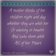a mother thinks of her children night and day..
