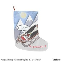 """Jumping Jiminy Sarcastic Penguin - #personalized_christmas_stocking - Against a glowing 10 o'clock sun in a clear blue sky and w/ snow-capped mountains in the distance, our Hero (that adorable #funny_penguin w/the spring-loaded shoes & Santa Claus cap) goes for his very first ride on a sled, on his back, head first. Obviously, our Hero is thrilled w/ this new adventure (NOT!) as he recalls the lyrics to a favorite Christmas song, singing in a slow monotone: """"Oh, What fun..."""""""