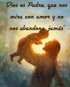 """Dios es Padre, que nos mira con amor y no nos abandona jamás"""""""