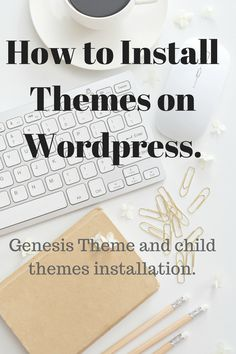 How to Install Genesis theme and child themes in WordPress. Step by step tutorial