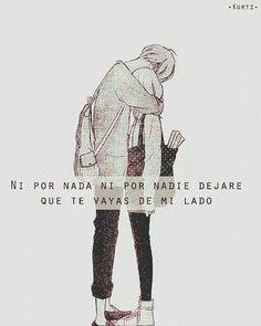 Es verdad, te amo con toda mi vida, no dejare que te vayas de mi lado.