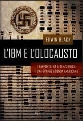 Edwin Black, L' IBM e l'olocausto. I rapporti fra il Terzo Reich e una grande azienda americana