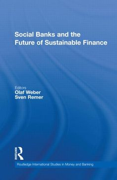 """Social banks and the future of sustainable finance"" http://encore.fama.us.es/iii/encore/plus/C__Ssocial%20banks%20and%20the%20future%20of%20sustainable%20finance__Ff%3Afacetlocations%3Afee%3Afee%3AB%20C%20Econ%C3%B3micas%3A%3A__Orightresult__U__X0?lang=spi&suite=cobalt"