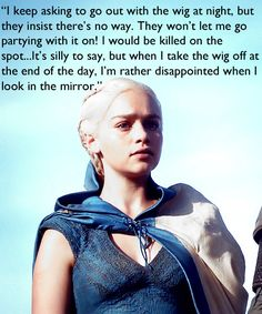 "She's very fond of her blonde Dany wig. | 33 Things You Never Knew About The Women Of ""Game OfThrones"""