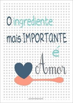 The most important ingredient is love Poster S, Quote Posters, Family Love, Cool Words, Texts, Love Quotes, Diy And Crafts, Positivity, Lettering