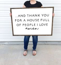 And thank you for a house full of people I love amen | Framed wood sign