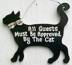 Funny Cat Sign All Guests Must Be Approved by The Cat Kitty Decor Gift Plaque | eBay