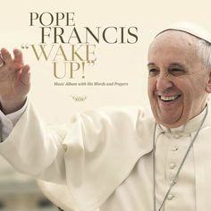 """""""Wake Up! Go! Go! Forward!""""by Pope Francis via rolliingstone #Music #Pope_Francis"""
