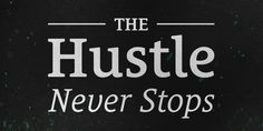 The Hustle Never Stops http://seanwes.com/190