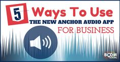 5 Ways to Use The New Anchor App For Business - @kimgarst