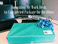 """""""An Unexpected Package for the Blues"""" Check out all the cutesy office desk gifts my friend surprised me with! (And find out why!)"""