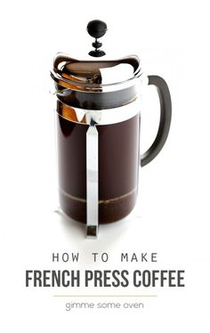 French Press Coffee -- learn how to make perfect French press coffee with this step-by-step tutorial   gimmesomeoven.com #howto
