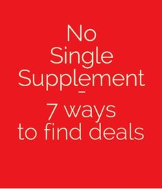 7 Ways to Find Deals with No Single Supplement http://solotravelerblog.com/solo-travel-budget-part-tours-cruises-resorts/