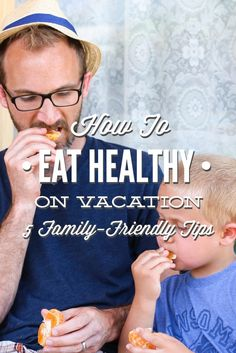 How to Eat Healthy on Vacation: 5 Family-Friendly Tips - Live Simply
