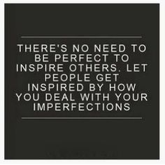 no need to be perfect