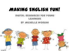 Making English Fun! Digital Activities for Young Learners by shelliscfc via slideshare