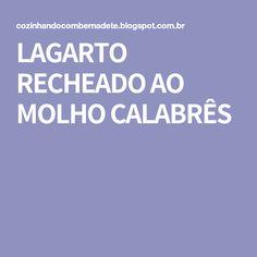 LAGARTO RECHEADO AO MOLHO CALABRÊS