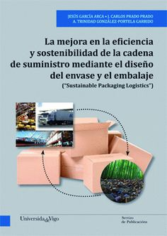 La mejora en la eficiencia y sostenibilidad de la cadena de suministro mediante el diseño del envase y el embalaje