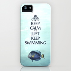 Keep Calm and Just Keep Swimming iPhone Case by Textures by Belle13 - $35.00