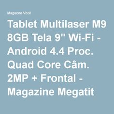 "Tablet Multilaser M9 8GB Tela 9"" Wi-Fi - Android 4.4 Proc. Quad Core Câm. 2MP + Frontal - Magazine Megatit"