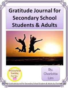 Educating ourselves and our children about gratitude helps us all form stronger relationships between ourselves, our community and our environment. Through repetition with this Gratitude Journal for Secondary School Students & Adults, we can build our Secondary Resources, School Resources, Teacher Resources, Classroom Resources, Classroom Tools, Teacher Tools, School Grades, Secondary School, High School Subjects