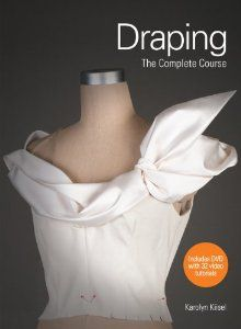 Pre order this?  Draping: The Complete Course: Karolyn Kiisel: 9781780670935: Amazon.com: Books