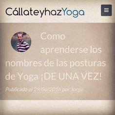 Cómo aprenderse los nombres de las #asanas de #yoga, de una vez! https://callateyhazyoga.com/blog/como-aprenderse-los-nombres-de-las-posturas-de-yoga-de-una-vez/
