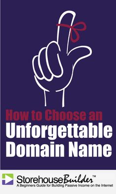 How to Choose an Unforgettable Domain Name #websitedomain - StorehouseBuilder.com