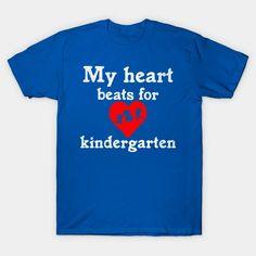 My Heart Beat For Kindergarten T Shirt – Ronole