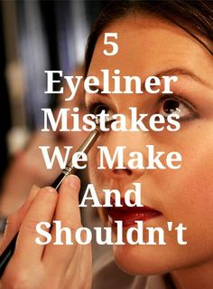 5 eyeliner mistakes we all make and shouldn't