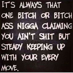 #lurking... yes! Don't envy/want nothing that I got but KEEP shit to say about me. Constantly tryna find shit to hurt my feelings... I have proof you lurk and you swear up and down it's all me....