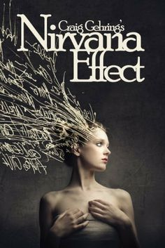 Nirvana Effect by Craig Gehring, http://www.amazon.com/dp/B008G4Z9VW/ref=cm_sw_r_pi_dp_fDAArb1EX0PX6