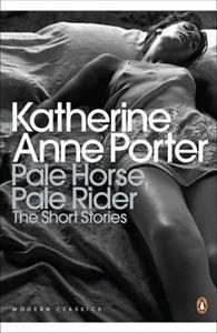 Katherine Anne Porter: Pale Horse, Pale Rider (13,10€) (Tämä kelpaa suomeksikin, mutta ainakaan Adlibriksessä ei sitä ollut)
