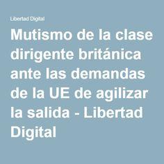 Mutismo de la clase dirigente británica ante las demandas de la UE de agilizar la salida - Libertad Digital